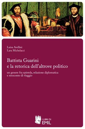 Battista Guarini e la retorica dell'altrove politico